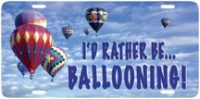 I'd Rather Be… Ballooning Car Tag License Plate