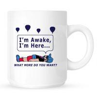 I'm Awake… Ceramic Coffee Mug